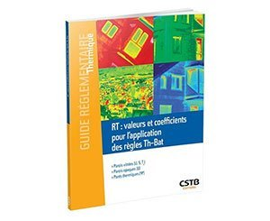 New guide Thermal regulation: values and coefficients for the application of Th-Bat rules