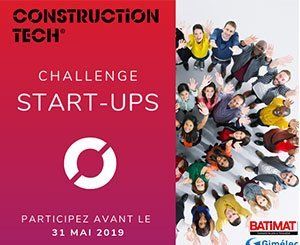Appel a candidatures pour le 2ème Challenge Start-ups Construction Tech®