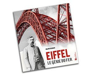 """Eiffel, the genius of iron"", edited by Christine Bonneton"