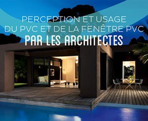 "The SNEP presents its study ""Perception and use of PVC by architects"""