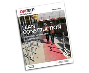 """Lean Construction: an approach conducive to prevention"", the new work of the OPPBTP"