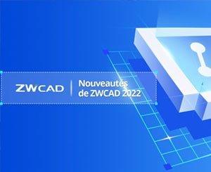 ZWCAD 2022 releases Wednesday, September 1, 2021