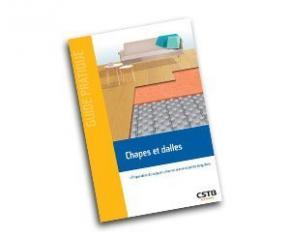 Nouveau guide CSTB : Chapes et dalles