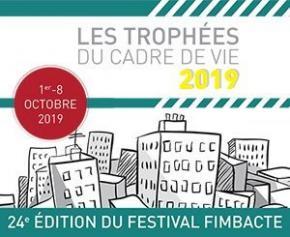 Trophées du cadre de vie 2019 : appel à projets pour la 24e Édition du Festival FIMBACTE