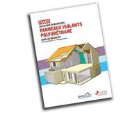 Le SNPU présente son « focus » sur la mise en œuvre des panneaux isolants polyuréthane dans le bâtiment