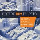 L'offre BIM du CSTB : Éditions, Logiciels et Formations