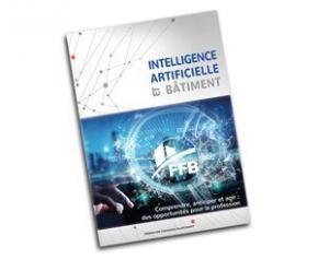 La FFB publie un rapport sur l'intelligence artificielle appliquée au bâtiment