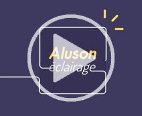 Pourquoi choisir Aluson Eclairage en 1 min ?