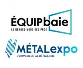 ÉQUIPBAIE-MÉTALEXPO : tous ensemble pour faire de l'édition 2021 un succès