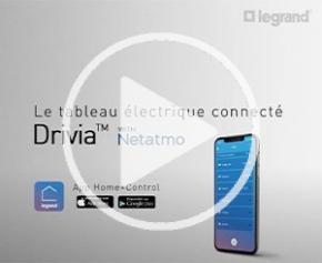 Contrôlez la lumière avec le tableau électrique connecté Drivia with Netatmo de Legrand