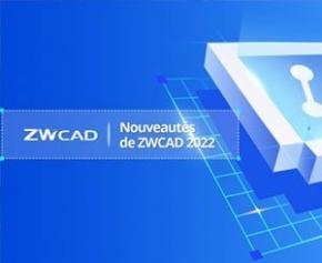 ZWCAD 2022 sort le mercredi 1er septembre 2021